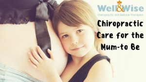 Chiropractic Care for the Pregnant Mum-to-Be